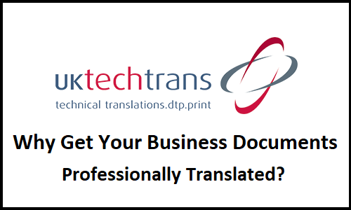Why Get Your Business Documents Professionally Translated? | UK TechTrans