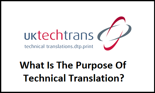 What Is The Purpose Of Technical Translation? | UK TechTrans